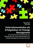 Unternehmenskultur als Erfolgsfaktor im Change Management, Kristina Anton and Norbert Bach, 3639242165