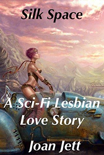 Silk Space: A Sci-Fi Lesbian Love Story