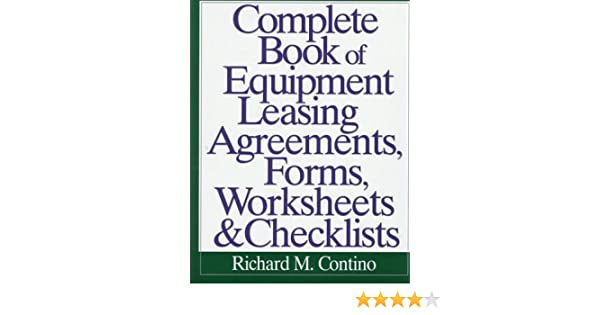 Complete Book of Equipment Leasing Agreements, Forms, Worksheets ...