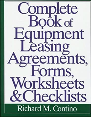 Complete Book Of Equipment Leasing Agreements Forms Worksheets