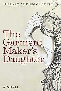 The Garment Maker's Daughter by Hillary Stern ebook deal