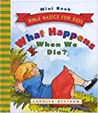 What Happens When We Die?, Carolyn Nystrom, 0802468454
