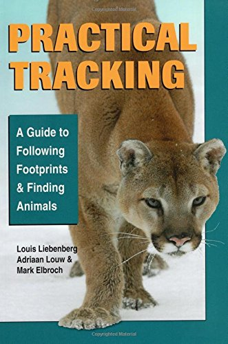 practical tracking a guide to following footprints and finding animals