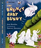 The Bouncy Baby Bunny, Joan Bowden, 0307102173