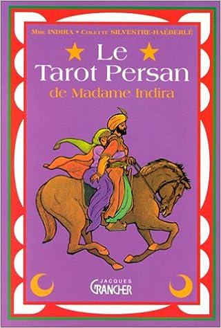 Amazon.fr - Le tarot persan de Madame Indira   Méthode d interprétation -  Madame Indira, Colette Silvestre-Haéberlé - Livres a43b3b8a191a