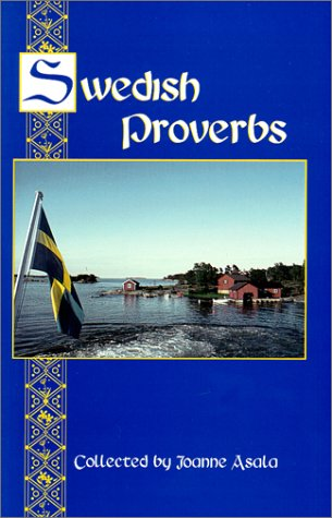 Swedish Proverbs (Penfield Press/Penfield Books proverb series) (Penfield Press proverb series) Joanne Asala