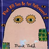 What Will You Be for Halloween?, Mark Todd, 0618088032