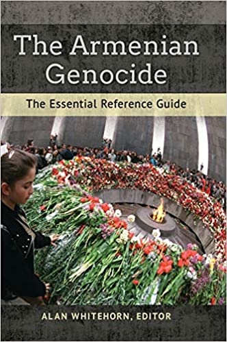The Armenian Genocide Essential Reference Guide Whitehorn Alan 9781610696876 Amazon Com Books Essay