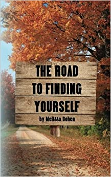 Book The Road To Finding Yourself by Melissa Cohen (2014-08-25)