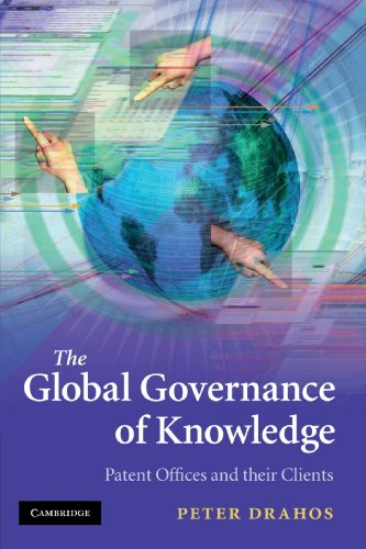 The Global Governance of Knowledge: Patent Offices and their Clients por Peter Drahos