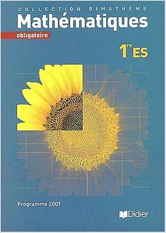 Livres Dimathème : Mathématiques, 1ère ES - Obligatoire pdf
