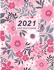 2021 Large Print Planner: Monthly & Weekly Schedule Agenda Organizer   Health Care Record for Senior, Low Vision and Visually Impaired