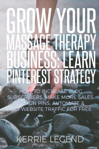 Grow Your Massage Therapy Business: Learn Pinterest Strategy