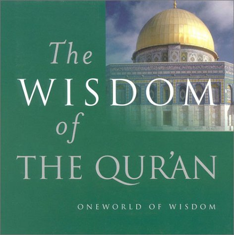 The Wisdom of the Qur'an (Oneworld of Wisdom)