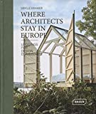 Where Architects Stay in Europe: Lodgings for