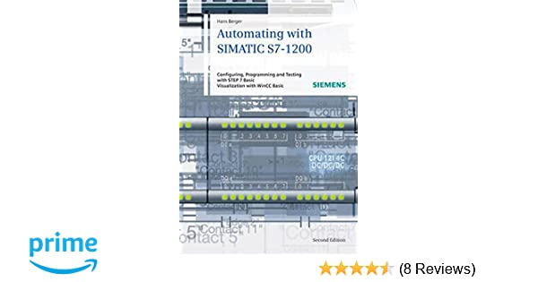 Automating with simatic s7 1200 configuring programming and automating with simatic s7 1200 configuring programming and testing with step 7 basic v11 visualization with wincc basic v11 hans berger 9783895783852 fandeluxe Choice Image