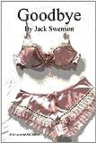 Goodbye, Jack Swenson, 0557592518