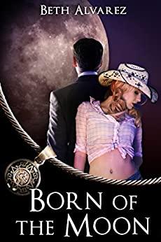 Born of the Moon (After Undeath Book 2) by [Alvarez, Beth]