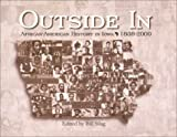 Outside In : African-American History in Iowa, 1838-2000, , 0890330131