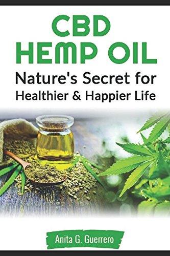 CBD Hemp oil: Nature's Secret For Healthier and Happier Life (Best Cbd For Vaping)