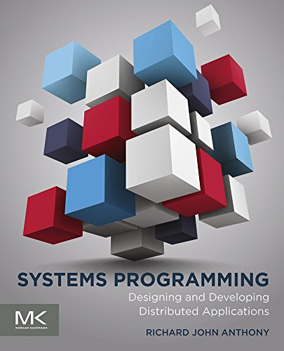 Download Systems Programming: Designing and Developing Distributed Applications Pdf