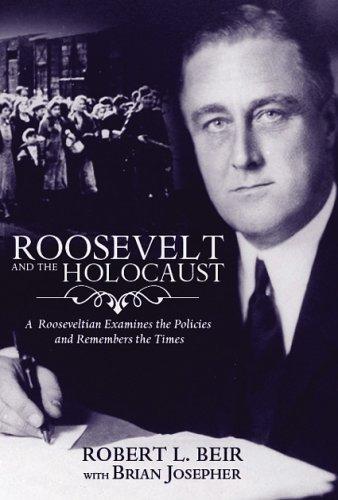 Roosevelt and the Holocaust Robert  Beir