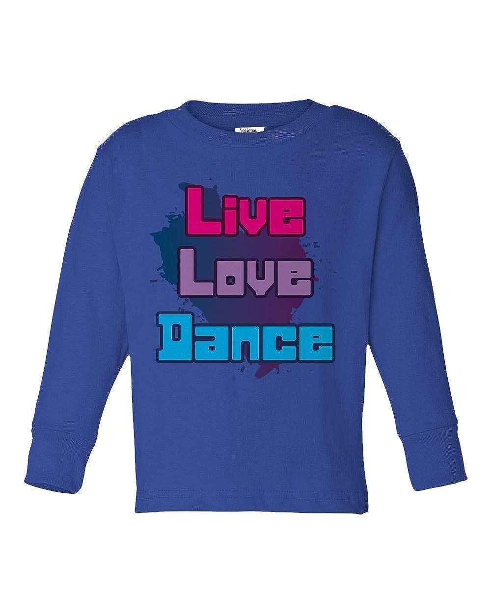 Societee Live Love Dance Cute Girls Boys Toddler Long Sleeve T-Shirt