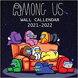 Us Calendar 2022.Buy 2021 2022 Among Us Book Calendar 2021 2022 Among Us Imposter And Colorful Imposter And Crewmate Characters 8 5x8 5 Inches Large Size 18 Months Book Wall Calendar Book Online At Low Prices In India