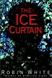 The Ice Curtain, Robin White, 0385333161