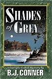 Shades of Grey, B. Conner, 0595665632