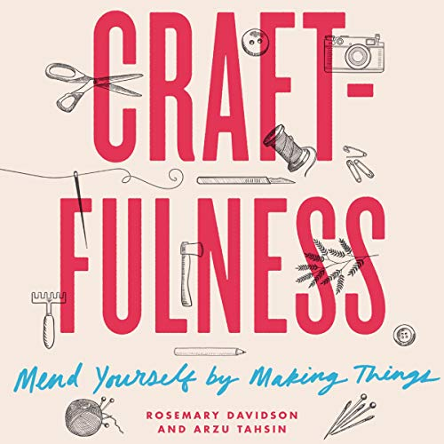 Pdf Self-Help Craftfulness: Mend Yourself by Making Things