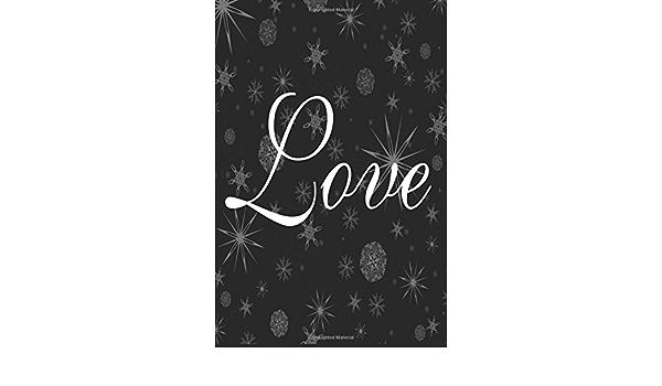 Journal Love Snowflakes Stars Dark Sky: (Notebook, Diary, Blank Book) (Wedding Journals Notebooks Diaries)