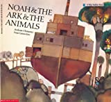 Noah and the Ark and the Animals, Andrew Clements, 0590444573