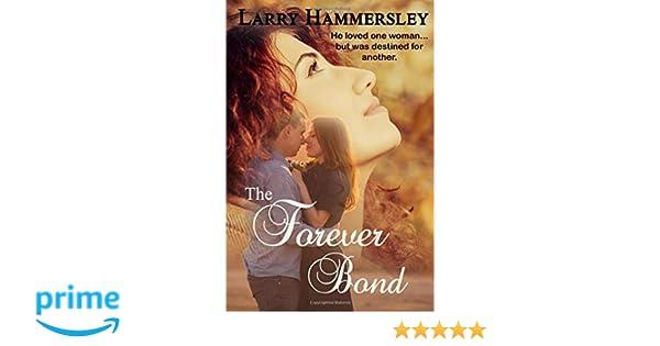 The Forever Bond Larry Hammersley 9781728888101 Amazon Books