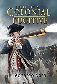 The Life Of A Colonial Fugitive by Leonardo Noto ebook deal