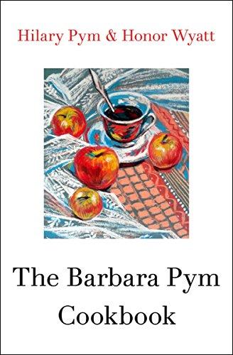 The Barbara Pym Cookbook by Hilary Pym, Honor Wyatt