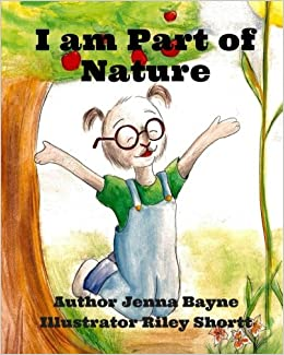 Book I am Part of Nature: Appreciating the magnificence of the body: Volume 1 (Bayne Books)