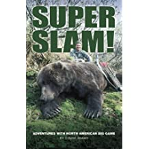 Super Slam: Adventures with North American Big Game