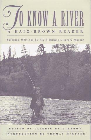 To Know a River: A Haig-Brown Reader (Haig-Brown Readers)