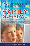 Family Survival in an X-Rated World, Adrian Rogers and Steve Rogers, 0805426930