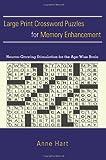 Large Print Crossword Puzzles for Memory Enhancement, Anne Hart, 059535663X
