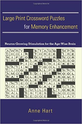 Crossword Puzzles For Memory Enhancement Neuron Growing Stimulation For The Age Wise Brain Hart Anne 9780595356638 Amazon Com Books