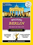 National Geographic Walking Berlin: The Best of the City (National Geographic Walking Guide)