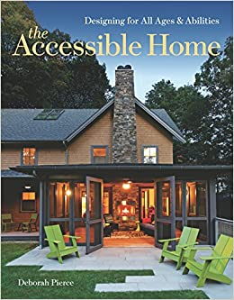 The Accessible Home: Designing For All Ages And Abilities: Deborah Pierce:  9781600854910: Amazon.com: Books