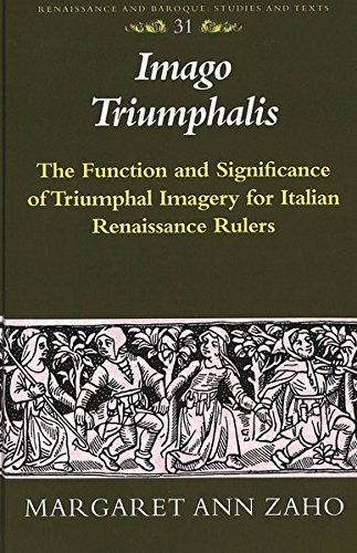 «Imago-Triumphalis»-The-Function-and-Significance-of-Triumphal-Imagery-for-Italian-Renaissance-Rulers-(Renaissance-and-Baroque)-(v-31)