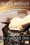 The Chocolate Cake (A Culinary Catastrophe Book 1)
