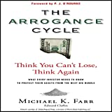 The Arrogance Cycle: Think You Can't Lose, Think Again