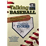 Talking Baseball with Ed Randall - Detroit Tigers Vol. 1