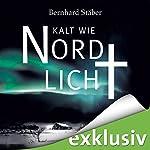 Kalt wie Nordlicht (Arne Eriksen 2)   Bernhard Stäber