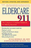 Eldercare 911: The Caregiver's Complete Handbook for Making Decisions (Revised, Updated and Expanded)